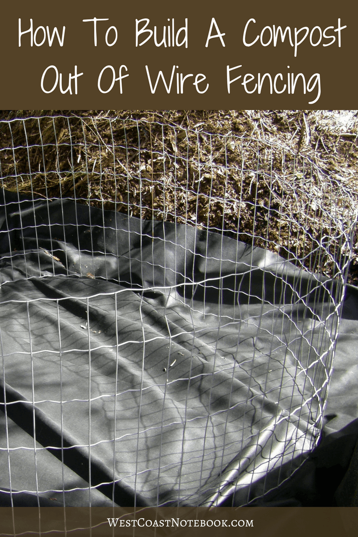 How To Build A Compost Out Of Wire Fencing