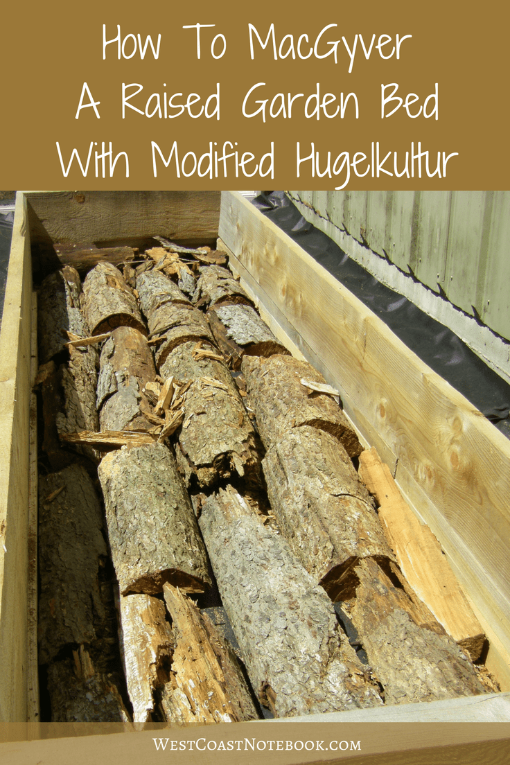 How To MacGyver A Raised Garden Bed With Modified Hugelkultur