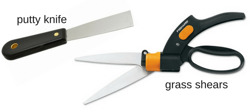 grass shears and putty knife