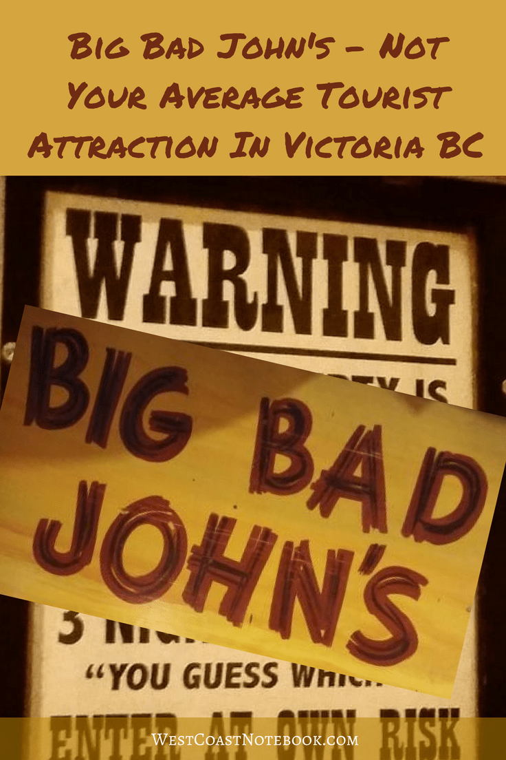 Big Bad John's - Not Your Average Tourist Attraction In Victoria BC