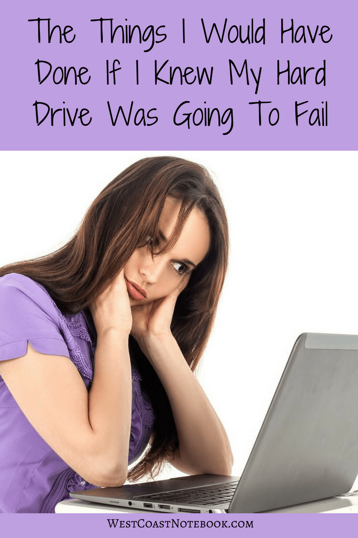 The Things I Would Have Done If I Knew My Hard Drive Was Going To Fail