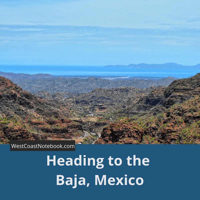 heading to the Baja, Mexico