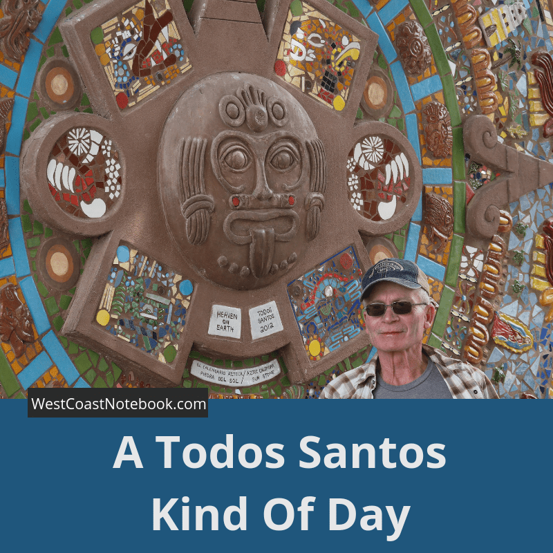 A Todos Santos Kind Of Day